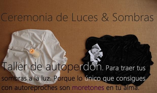 cansado de autoreproches? taller Luces & Sombras. con ceremonia de autoperdón con Andrea Sydow